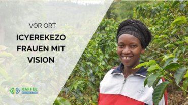 """Die Fraueninitiative """"Icyerekezo"""" – Frauen mit Vision"""